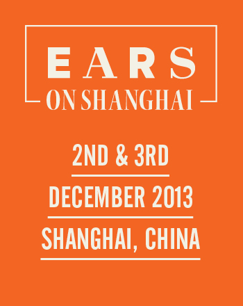 EARS on Shanghai – 2nd & 3rd of December 2013